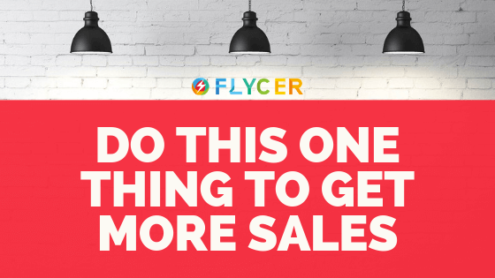 Fed up of not getting more sales? Do This One Thing To Get More Sales
