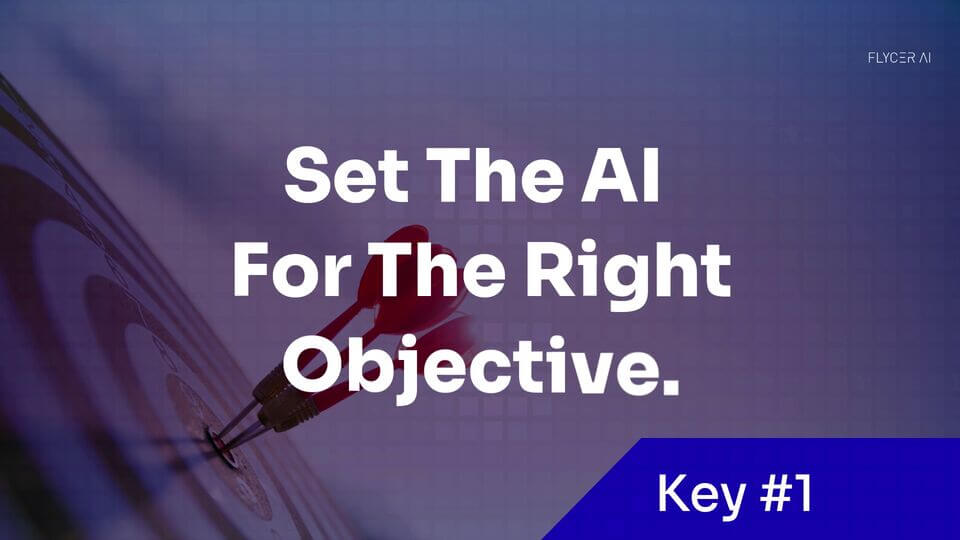 set the AI for the right objective